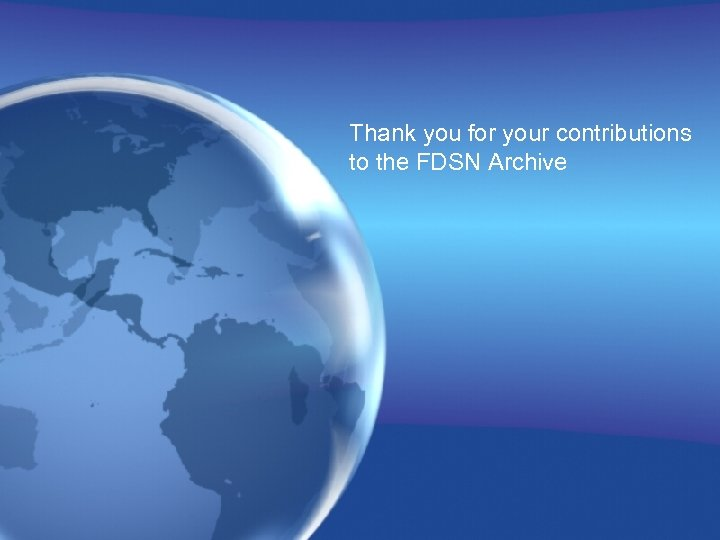Thank you for your contributions to the FDSN Archive