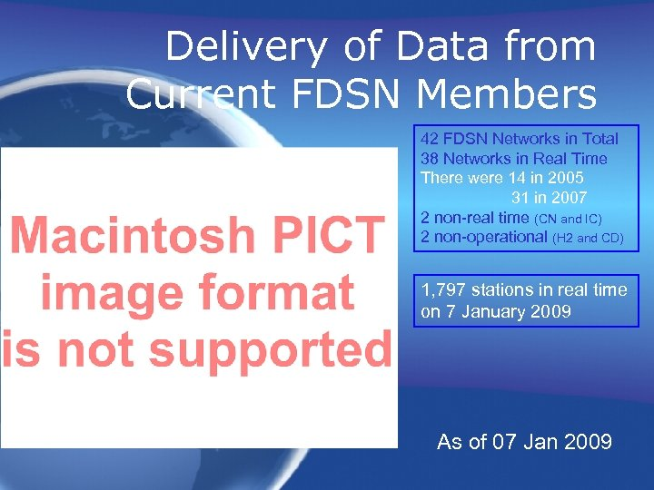 Delivery of Data from Current FDSN Members 42 FDSN Networks in Total 38 Networks