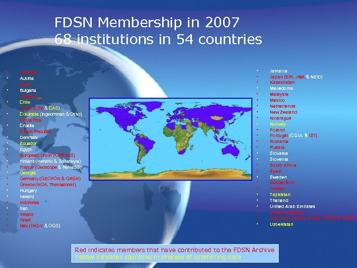 FDSN Membership in 2007 68 institutions in 54 countries • • • • •