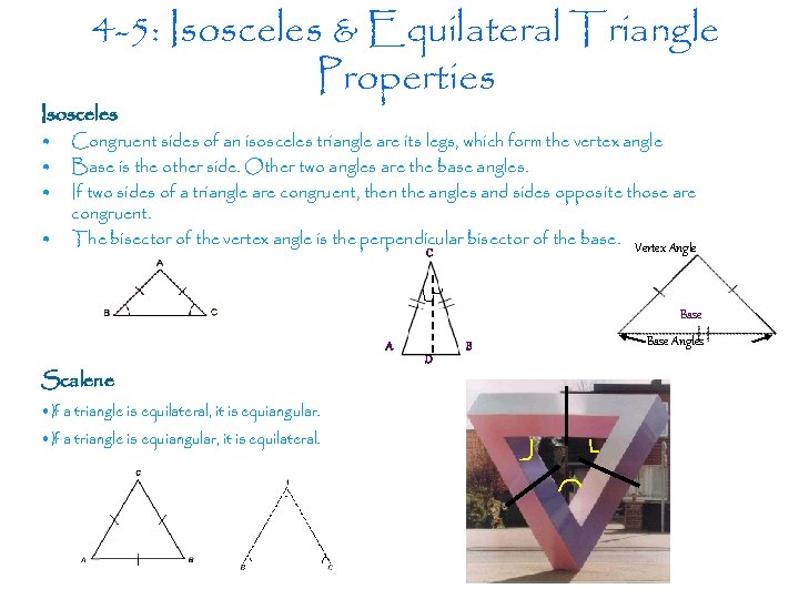 4 -5: Isosceles & Equilateral Triangle Properties Isosceles • • Congruent sides of an