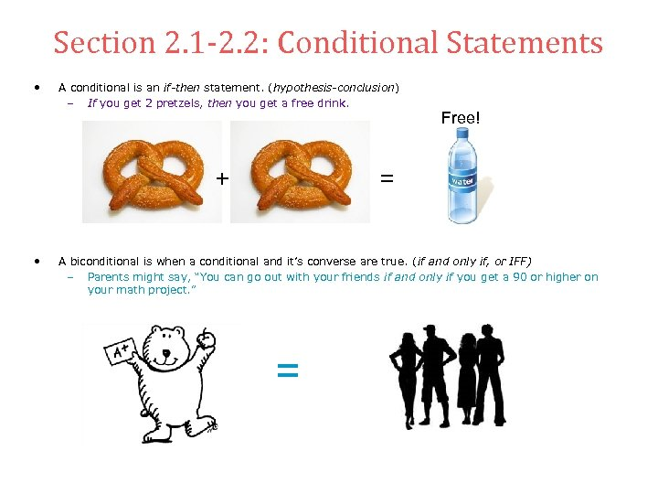 Section 2. 1 -2. 2: Conditional Statements • A conditional is an if-then statement.