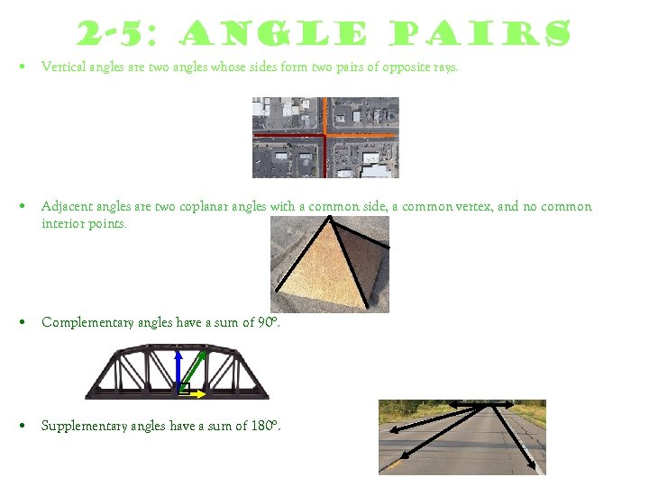 2 -5: Angle Pairs • Vertical angles are two angles whose sides form two