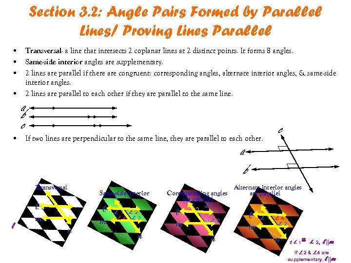 Section 3. 2: Angle Pairs Formed by Parallel Lines/ Proving Lines Parallel • Transversal-