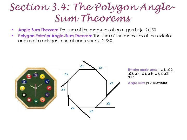 Section 3. 4: The Polygon Angle. Sum Theorems • • Angle Sum Theorem The