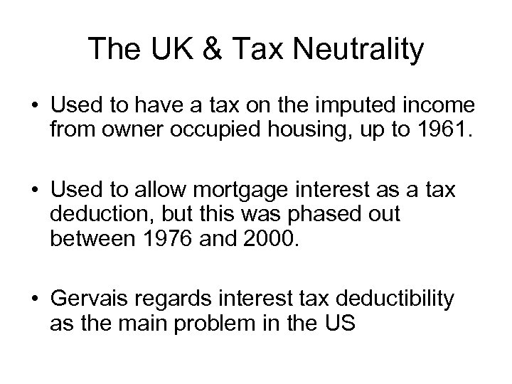 The UK & Tax Neutrality • Used to have a tax on the imputed