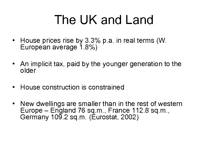 The UK and Land • House prices rise by 3. 3% p. a. in