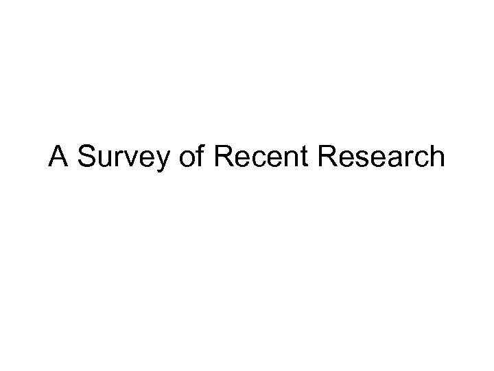 A Survey of Recent Research