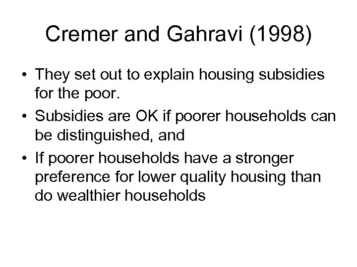 Cremer and Gahravi (1998) • They set out to explain housing subsidies for the