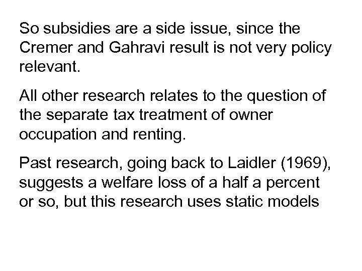 So subsidies are a side issue, since the Cremer and Gahravi result is not