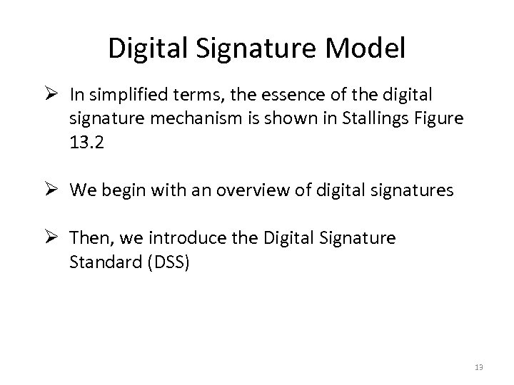 Digital Signature Model Ø In simplified terms, the essence of the digital signature mechanism
