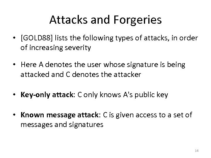 Attacks and Forgeries • [GOLD 88] lists the following types of attacks, in order