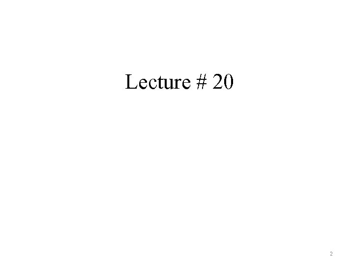 Lecture # 20 2