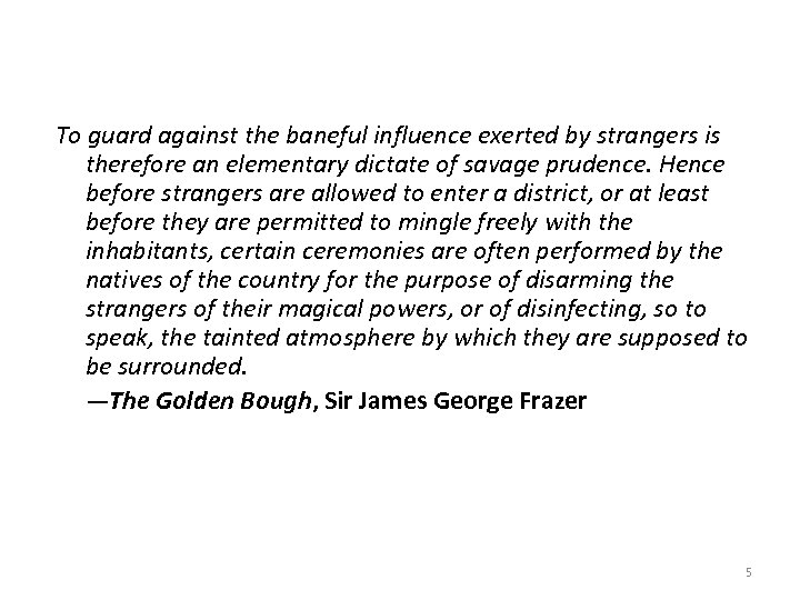 To guard against the baneful influence exerted by strangers is therefore an elementary dictate
