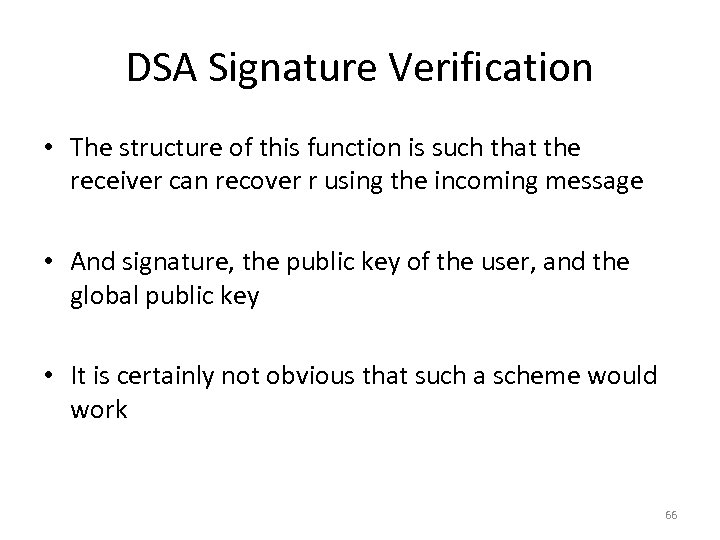 DSA Signature Verification • The structure of this function is such that the receiver