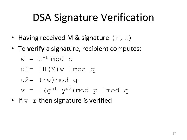 DSA Signature Verification • Having received M & signature (r, s) • To verify