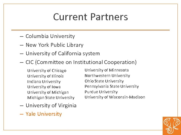 Current Partners – – Columbia University New York Public Library University of California system