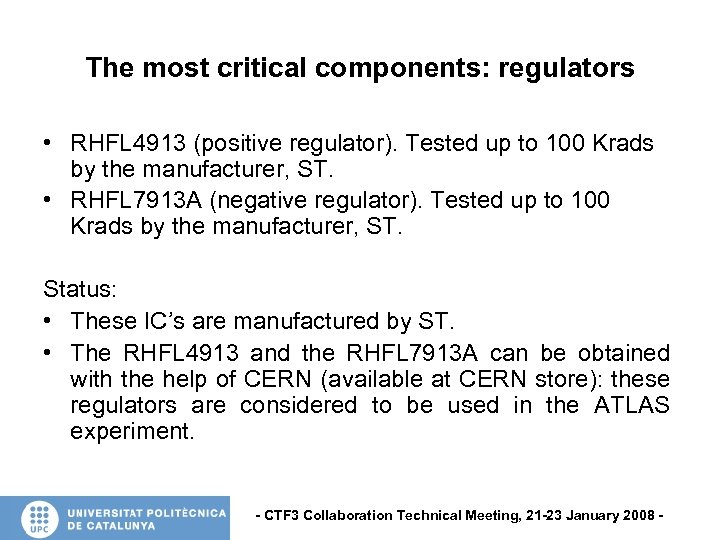 The most critical components: regulators • RHFL 4913 (positive regulator). Tested up to 100