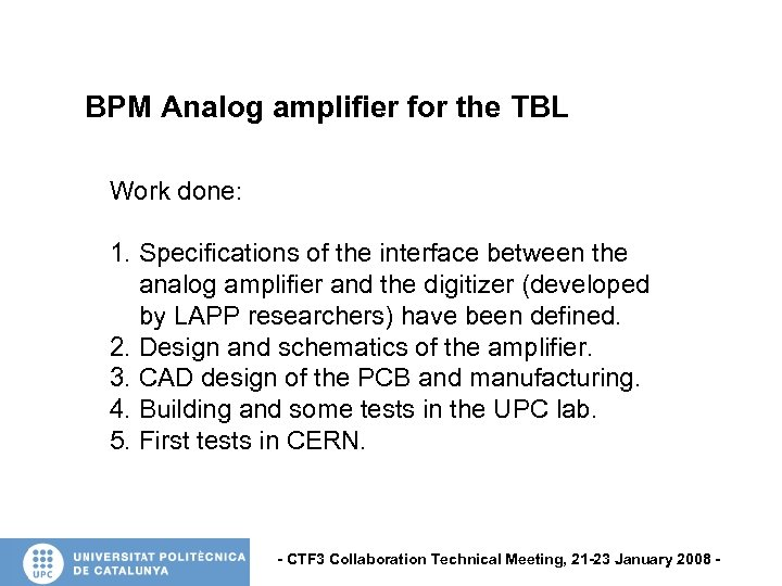BPM Analog amplifier for the TBL Work done: 1. Specifications of the interface between