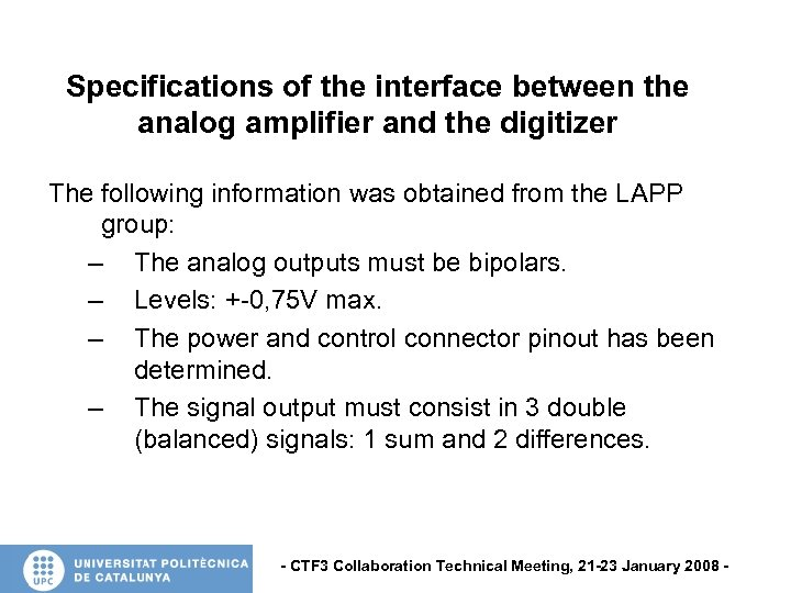 Specifications of the interface between the analog amplifier and the digitizer The following information