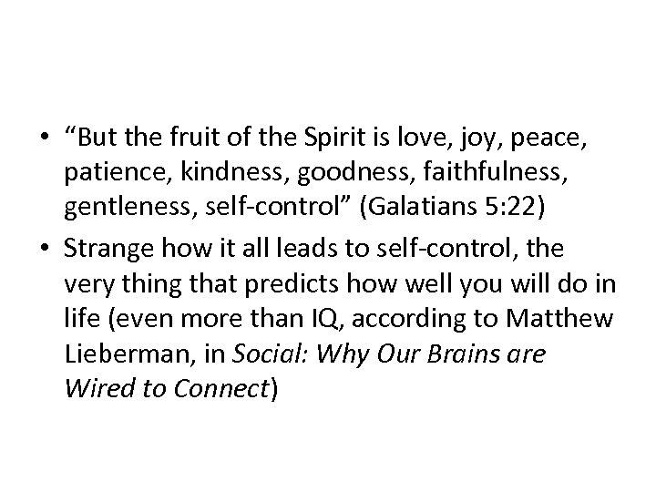"""• """"But the fruit of the Spirit is love, joy, peace, patience, kindness,"""