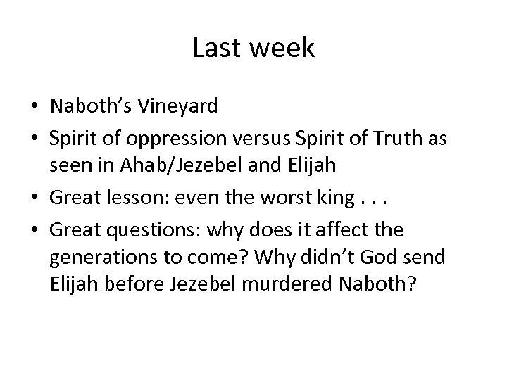 Last week • Naboth's Vineyard • Spirit of oppression versus Spirit of Truth as