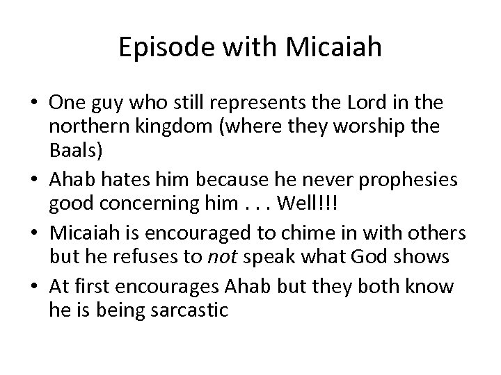 Episode with Micaiah • One guy who still represents the Lord in the northern