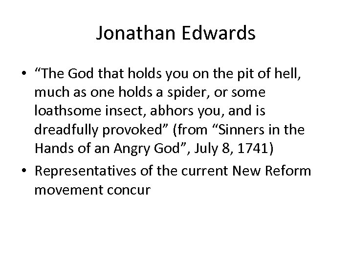 """Jonathan Edwards • """"The God that holds you on the pit of hell, much"""