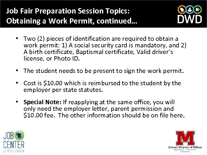 Job Fair Preparation Session Topics: Obtaining a Work Permit, continued… • Two (2) pieces