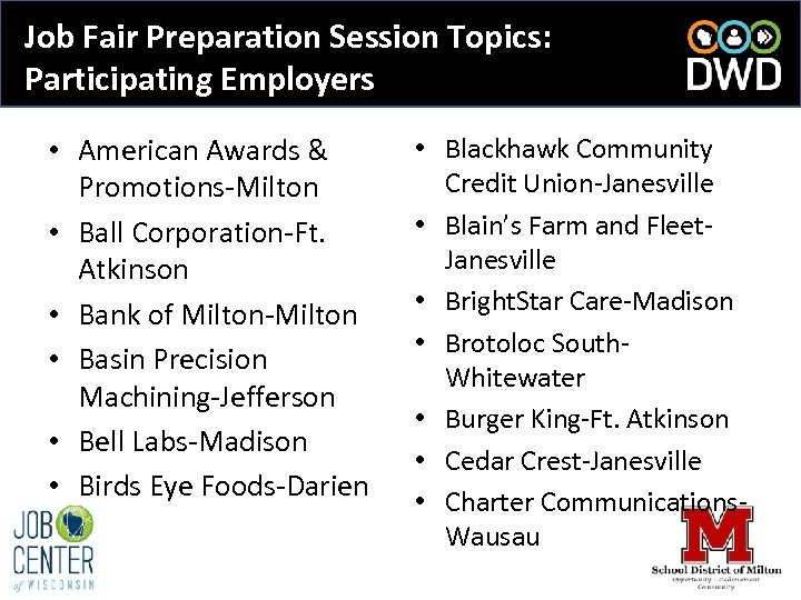 Job Fair Preparation Session Topics: Participating Employers • American Awards & Promotions-Milton • Ball