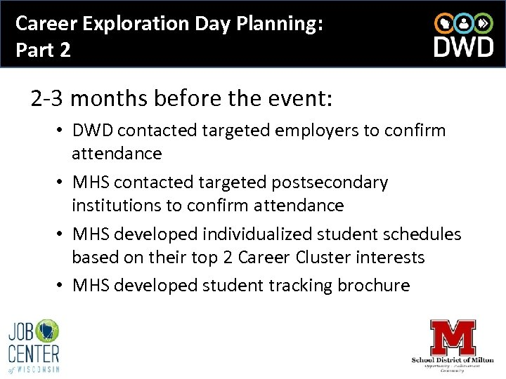 Career Exploration Day Planning: Part 2 2 -3 months before the event: • DWD