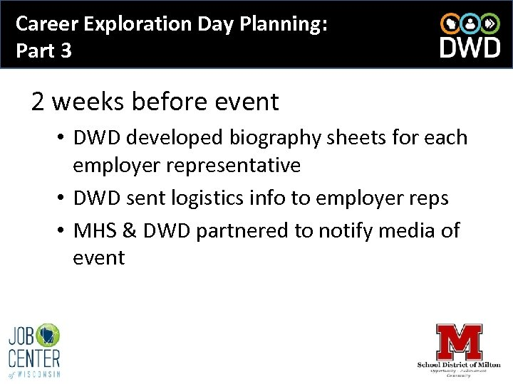 Career Exploration Day Planning: Part 3 2 weeks before event • DWD developed biography