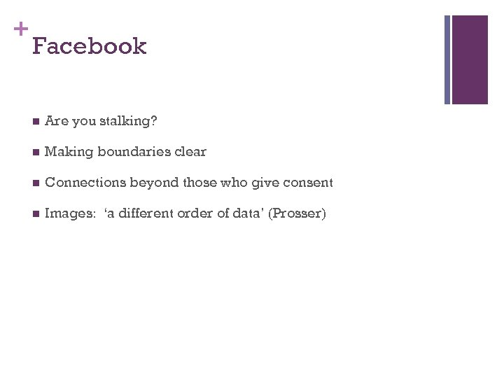 + Facebook n Are you stalking? n Making boundaries clear n Connections beyond those
