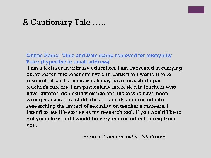 A Cautionary Tale …. . Online Name: Time and Date stamp removed for anonymity