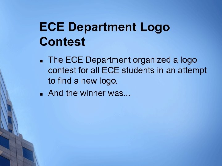 ECE Department Logo Contest n n The ECE Department organized a logo contest for