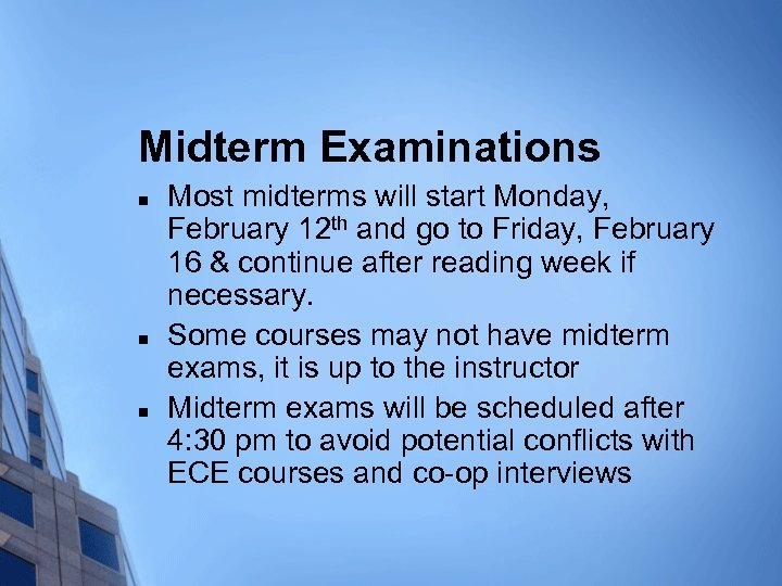 Midterm Examinations n n n Most midterms will start Monday, February 12 th and