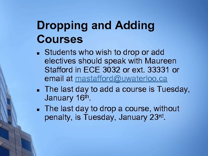 Dropping and Adding Courses n n n Students who wish to drop or add