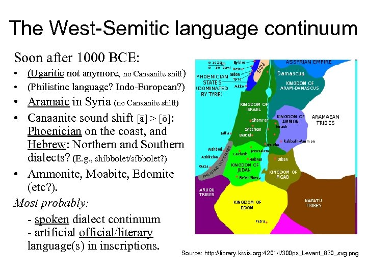 The West-Semitic language continuum Soon after 1000 BCE: • (Ugaritic not anymore, no Canaanite