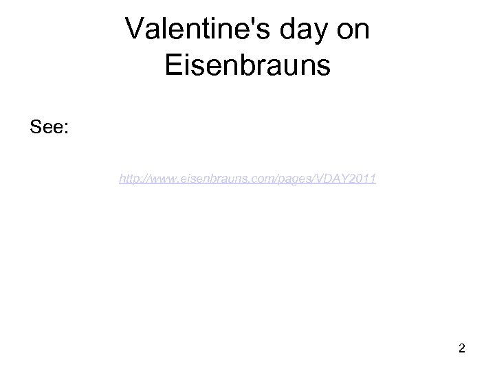 Valentine's day on Eisenbrauns See: http: //www. eisenbrauns. com/pages/VDAY 2011 2