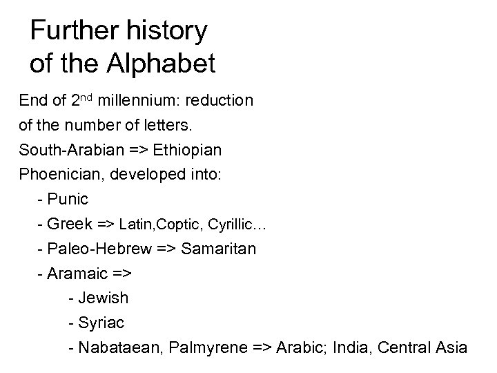 Further history of the Alphabet End of 2 nd millennium: reduction of the number