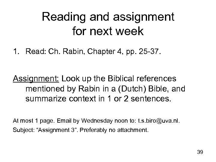 Reading and assignment for next week 1. Read: Ch. Rabin, Chapter 4, pp. 25
