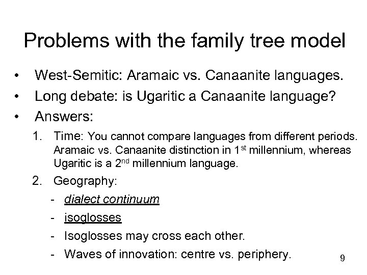 Problems with the family tree model • • • West-Semitic: Aramaic vs. Canaanite languages.