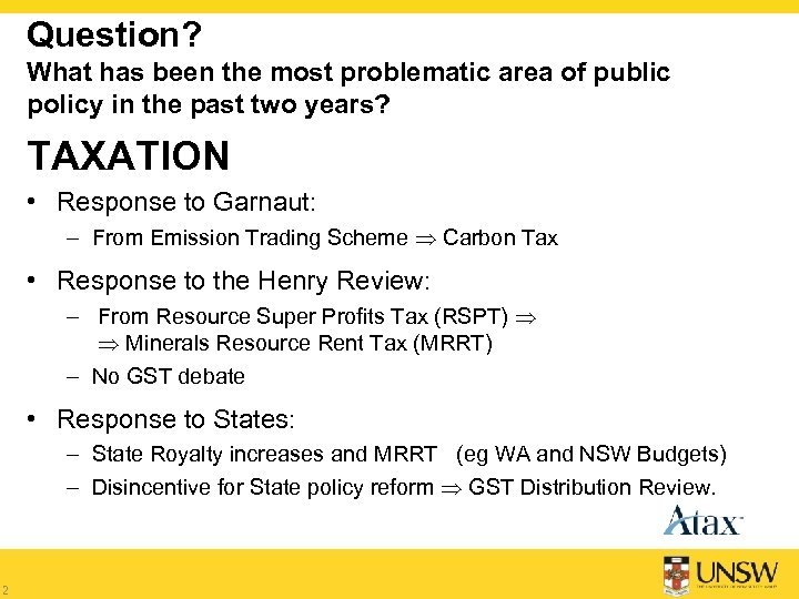 Question? What has been the most problematic area of public policy in the past