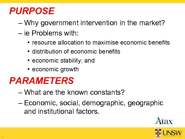 PURPOSE – Why government intervention in the market? – ie Problems with: • •
