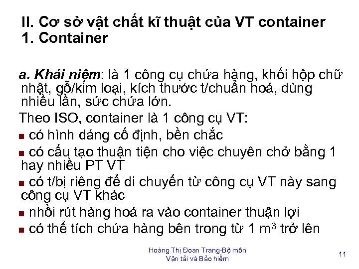 II. Cơ sở vật chất kĩ thuật của VT container 1. Container a. Khái