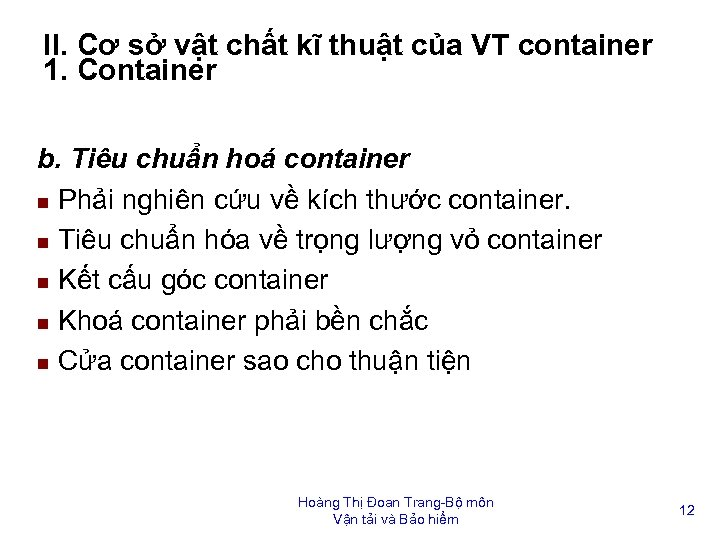 II. Cơ sở vật chất kĩ thuật của VT container 1. Container b. Tiêu