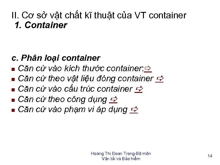 II. Cơ sở vật chất kĩ thuật của VT container 1. Container c. Phân