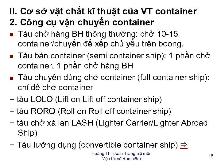 II. Cơ sở vật chất kĩ thuật của VT container 2. Công cụ vận