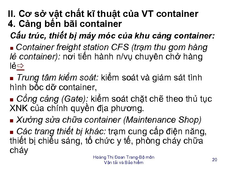 II. Cơ sở vật chất kĩ thuật của VT container 4. Cảng bến bãi