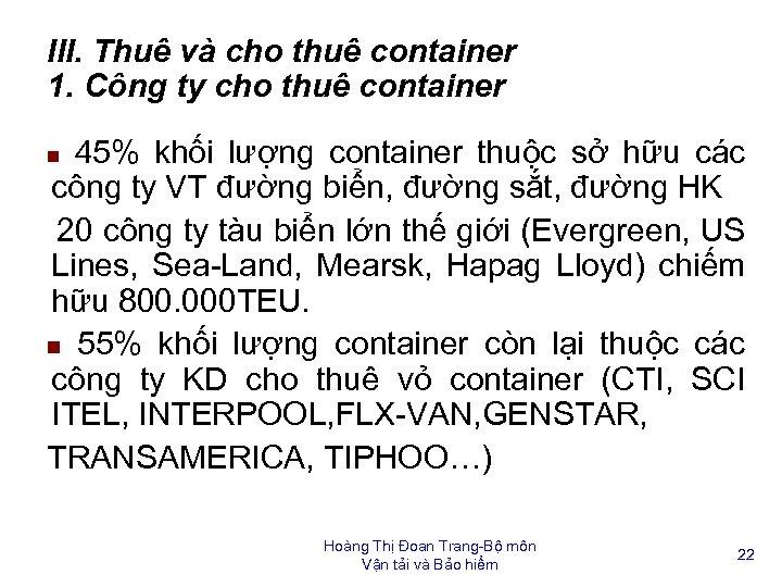 III. Thuê và cho thuê container 1. Công ty cho thuê container 45% khối