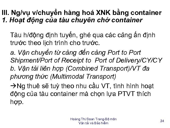 III. Ng/vụ v/chuyển hàng hoá XNK bằng container 1. Hoạt động của tàu chuyên